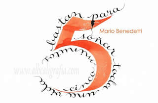 Five minutes are enough to dream of a lifetime. Mario Benedetti