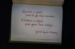 Calligraphic text in notebook: Remembering is easy for one who has memory. Forgetting is difficult for one who has heart. Gagriel García Márquez